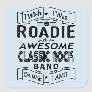 ROADIE awesome classic rock band (blk) Square Sticker