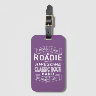 ROADIE awesome classic rock band (wht) Luggage Tag