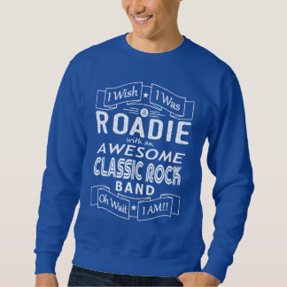 ROADIE awesome classic rock band (wht) Sweatshirt