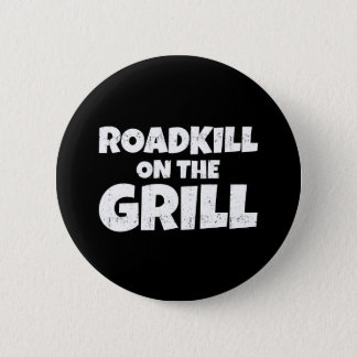 Roadkill on The Grill - BBQ Party Funny 2 Inch Round Button