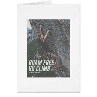 Roam Free Go Climb Rock Wall Adrenaline Card