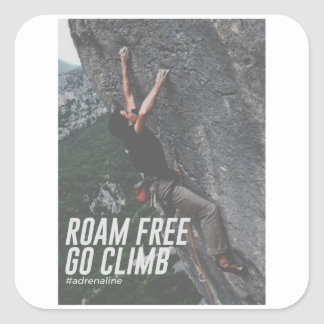 Roam Free Go Climb Rock Wall Adrenaline Square Sticker