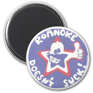 Roanoke Doesn't Suck! 2 Inch Round Magnet