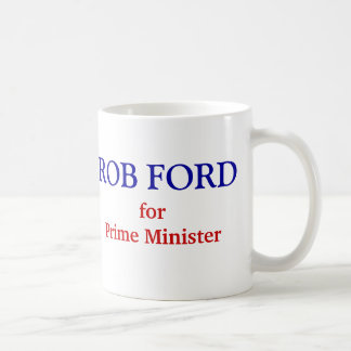 Rob Ford for Prime Minister Classic White Coffee Mug