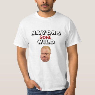 Rob Ford: Mayors Gone Wild T-Shirt