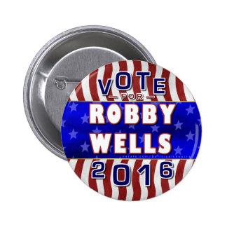 Robby Wells President 2016 Election Democrat 2 Inch Round Button