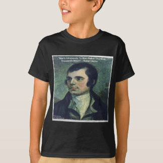 "Robert Burns ""Man's Inhumanity"" Quote Gifts T-Shirt"