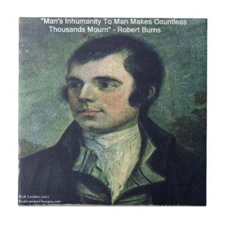 """Robert Burns """"Man's Inhumanity"""" Quote Gifts Tile"""