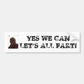 ROBERT_DES_white, YES WE CANLET'S ALL FART! Bumper Sticker