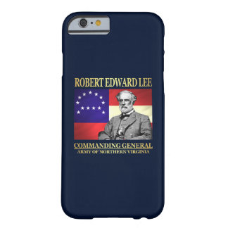 Robert E Lee (Commanding General) Barely There iPhone 6 Case