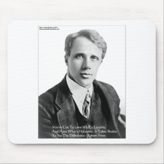 Robert Frost Loveble/Hateable Quote Gifts & Cards Mouse Pad