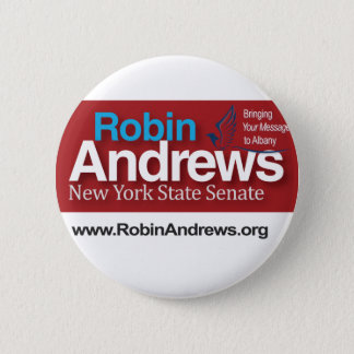Robin Andrews for New York State Senate 2 Inch Round Button