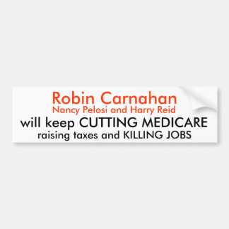 Robin Carnahan, Nancy Pelosi and Harry Reid, wi... Bumper Sticker