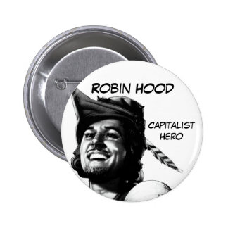 Robin Hood: Capitalist Hero 2 Inch Round Button