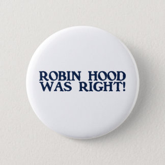 Robin Hood Was Right 2 Inch Round Button