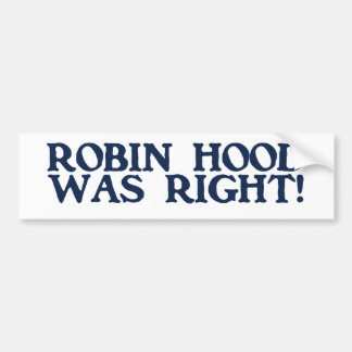 Robin Hood Was Right Bumper Sticker