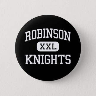 Robinson - Knights - High School - Tampa Florida 2 Inch Round Button