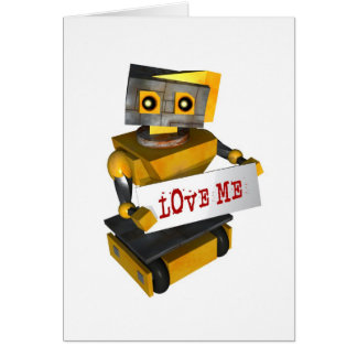 "ROBOT WITH ""LOVE ME"" SIGN GREETING CARD"