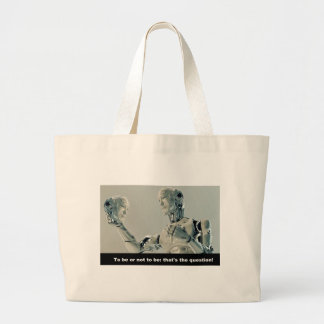 robot you the BE or not you the BE To be or not to Large Tote Bag