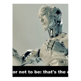 robot you the BE or not you the BE To be or not to Postcard