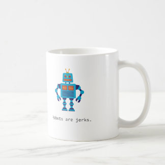 Robots are jerks mug