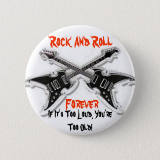 Rock And Roll  Forever 2 Inch Round Button