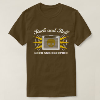 Rock and Roll: Loud and Electric. Brown T-Shirt