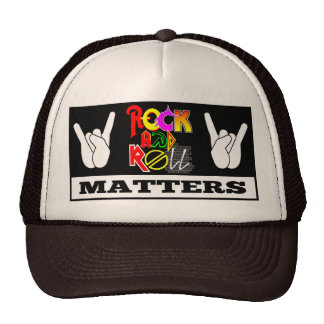 Rock and Roll Matters Trucker Hat