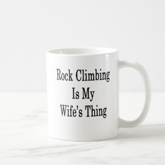 Rock Climbing Is My Wife's Thing Coffee Mug