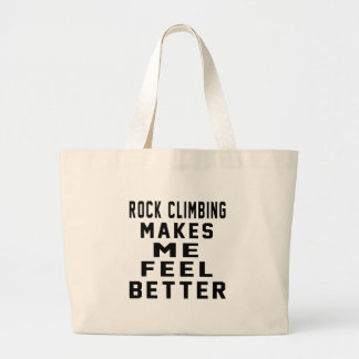 Rock Climbing Makes Me Feel Better Large Tote Bag
