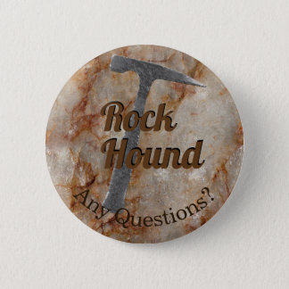 Rock Hound Any Questions? Ask Me About Rocks 2 Inch Round Button