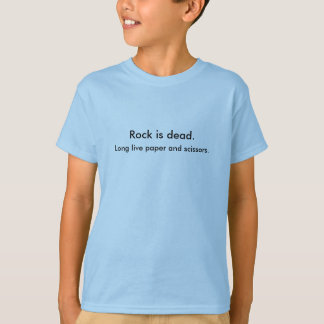 Rock is dead. Long live paper and scissors. T-Shirt
