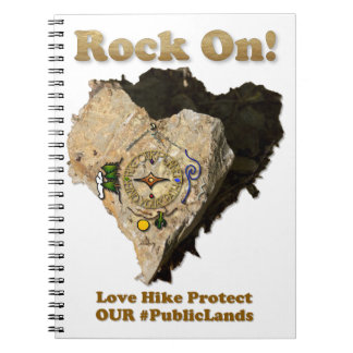 ROCK ON! Love Hike Protect Our Public Lands Notebooks