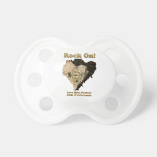 ROCK ON! Love Hike Protect Our Public Lands Pacifier