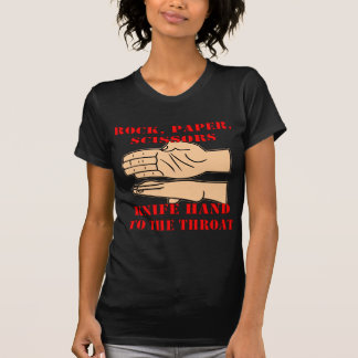Rock, Paper Scissors, Knife Hand To The Throat T-Shirt