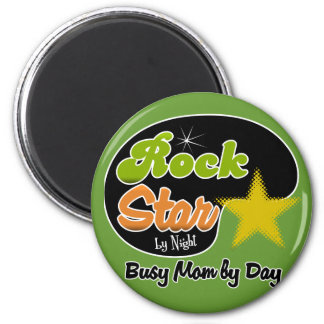 Rock Star By Night - Busy Mom By Day Magnet