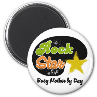 Rock Star By Night - Busy Mother By Day Magnet