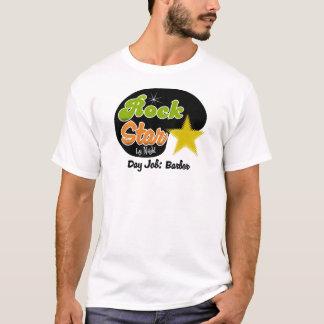 Rock Star By Night - Day Job Barber T-Shirt