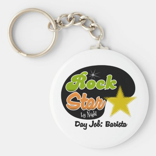 Rock Star By Night - Day Job Barista Keychains
