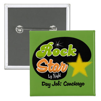 Rock Star By Night - Day Job Concierge 2 Inch Square Button
