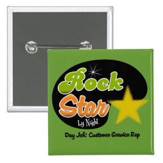 Rock Star By Night - Day Job Customer Service Rep 2 Inch Square Button