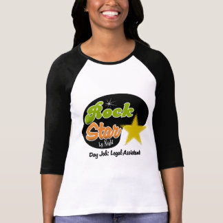 Rock Star By Night - Day Job Legal Assistant T-Shirt