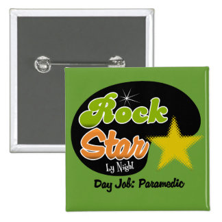 Rock Star By Night - Day Job Paramedic Pin