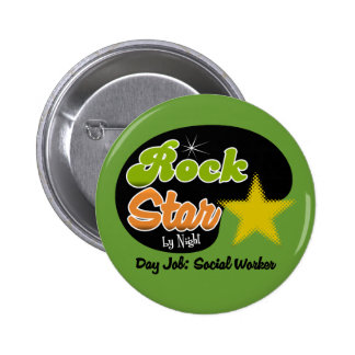Rock Star By Night - Day Job Social Worker Pinback Button