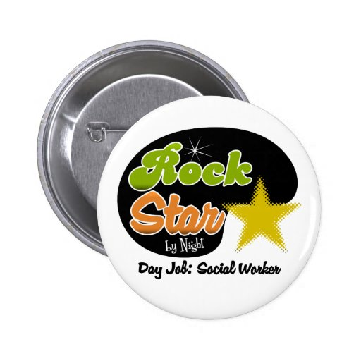 Rock Star By Night - Day Job Social Worker Pins