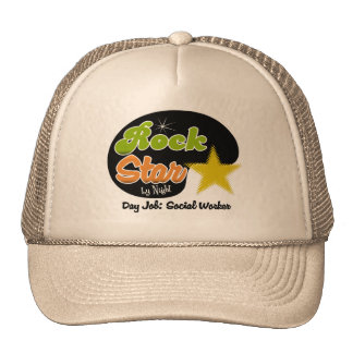 Rock Star By Night - Day Job Social Worker Hat
