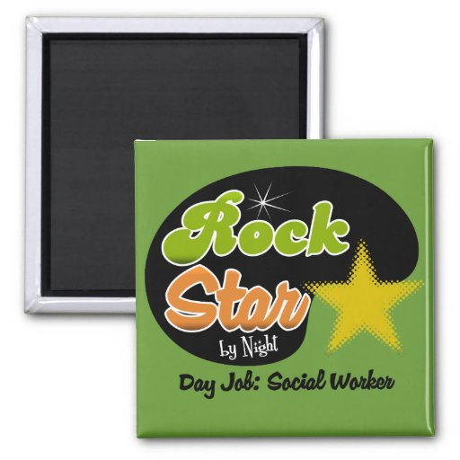 Rock Star By Night - Day Job Social Worker Refrigerator Magnets