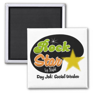 Rock Star By Night - Day Job Social Worker Square Magnet