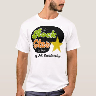Rock Star By Night - Day Job Social Worker T-Shirt