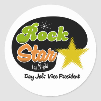 Rock Star By Night - Day Job Vice President Round Stickers